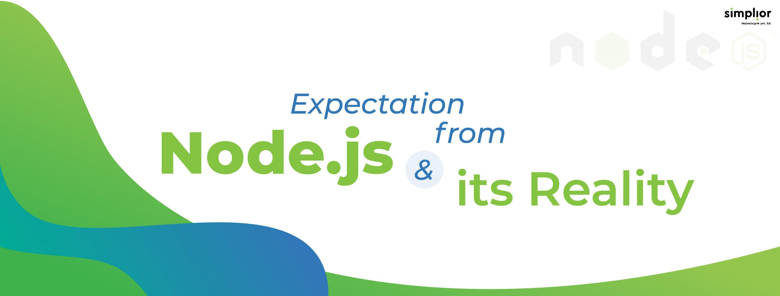 What is the expectation from Node.js & its Reality