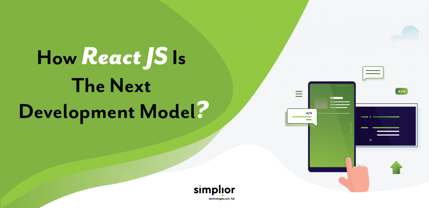 How React JS Is The Next Development Model - Simplior Technologies