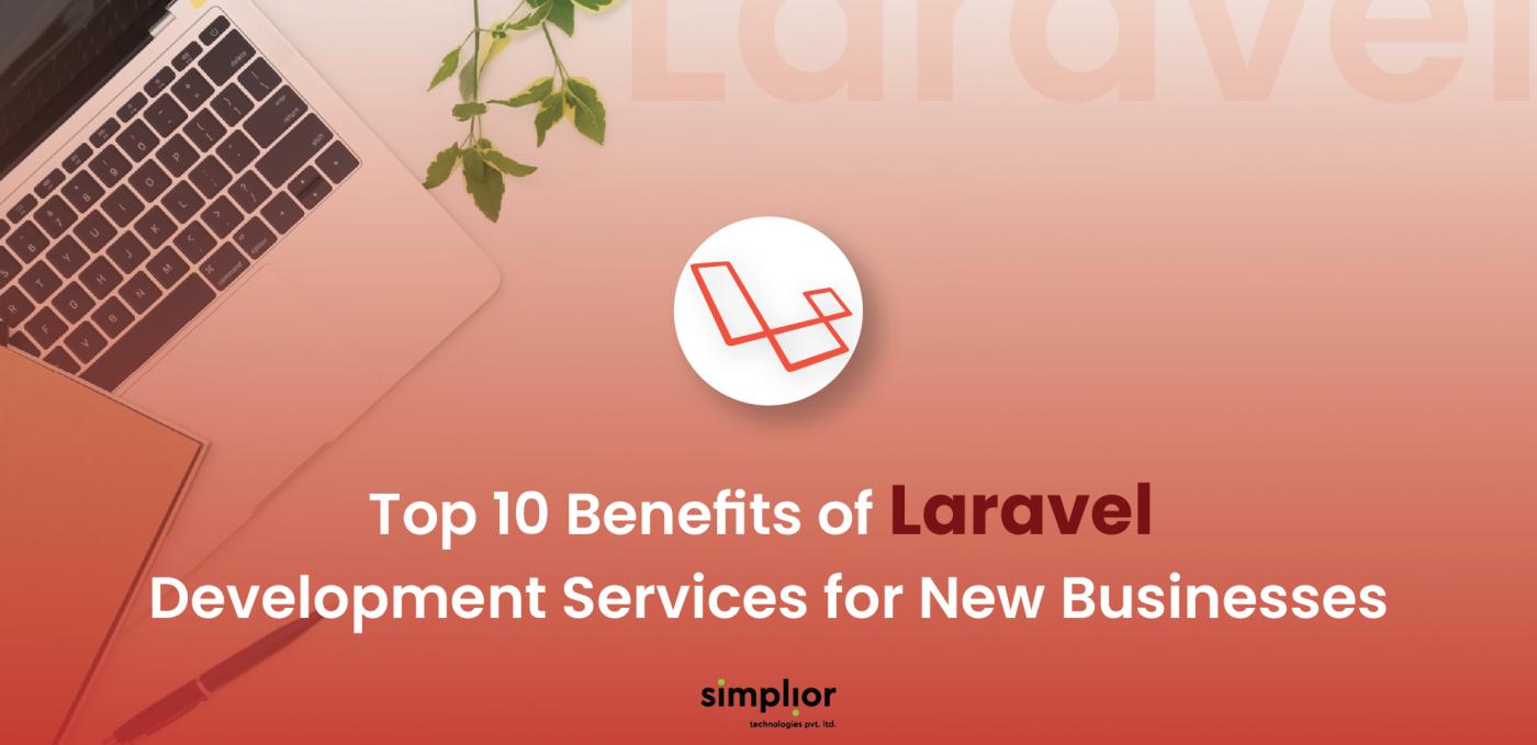 Top 10 Benefits of Laravel Development Services
